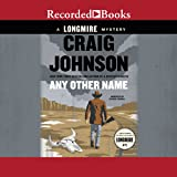 Any Other Name: Walt Longmire, Book 10