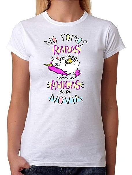 Camiseta No Somos Raras Somos Las Amigas De La Novia Camiseta