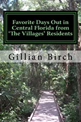 "Favorite Days Out in Central Florida from ""The Villages"" Residents (Days Out in Florida) (Volume 3) Paperback"