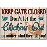 Dom3inic Keep Gate Closed Don't Let the Chickens Out Funny Acrylic Outdoor Sign Plaque for Chicken Hen Coop House Run Garden Yard Gift 11 x 7.5 inch.