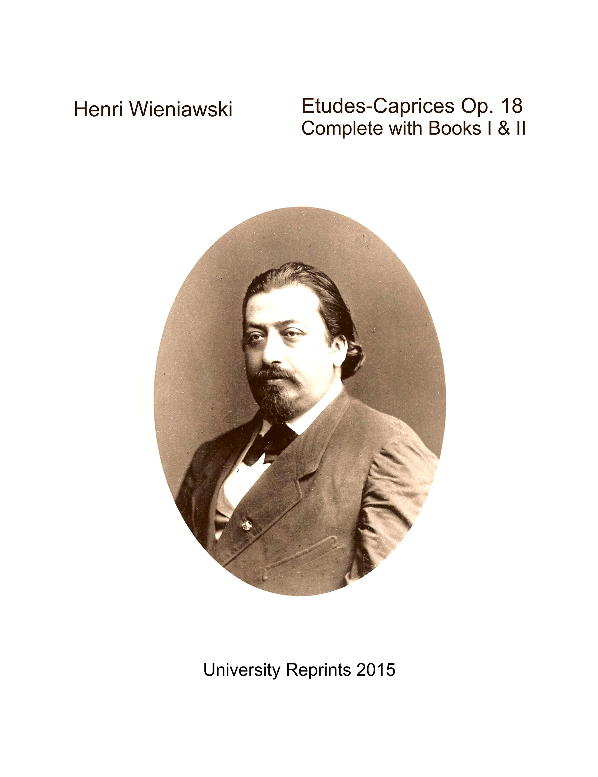 Etudes-Caprices Op. 18 Complete with Books One and Two by Henri Wieniawski. Violin Study. [Student Loose Leaf Facsimile Edition. Re-Imaged from Original for Greater Clarity. 2015] PDF