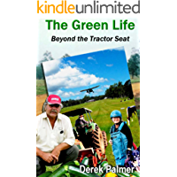 The Green Life: Beyond the Tractor Seat