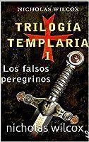 Trilogia Templaria I: Los Falsos Peregrinos