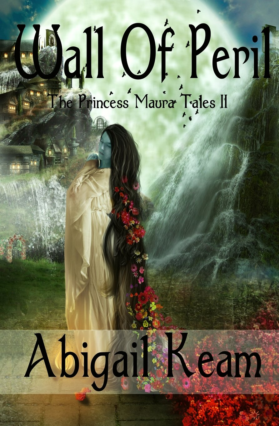 Download Wall of Peril: The Princess Maura Tales - Book Two: A Fantasy Series pdf