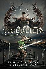 Tigerlilja Kindle Edition