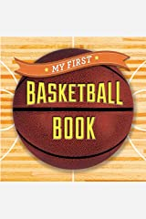 My First Basketball Book (First Sports) Board book