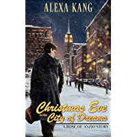 Christmas Eve in the City of Dreams (Rose of Anzio Book 5)