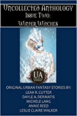 Winter Witches (Uncollected Anthology Book 2) Kindle Edition