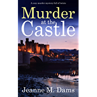 MURDER AT THE CASTLE a cozy murder mystery full of twists (Dorothy Martin Mystery Book 13)