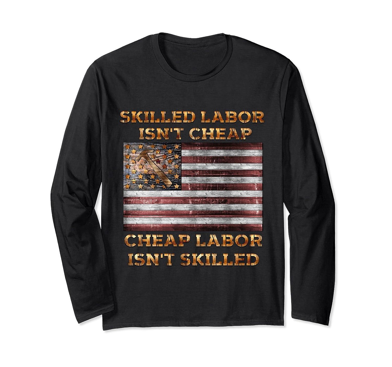 e3eb3f8c6525f1 Amazon.com: skilled labor isnt cheap carpenter tee shirts long sleeve:  Clothing