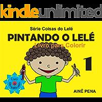 Pintando o Lelé: Livro para Colorir - 1 (Coisas do Lelé)