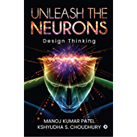 Unleash the Neurons : Design Thinking (English Edition)