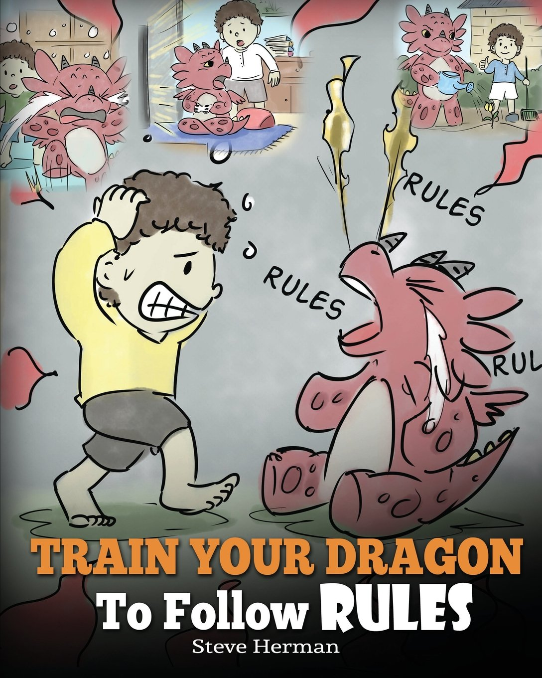 Read Online Train Your Dragon To Follow Rules: Teach Your Dragon To NOT Get Away With Rules. A Cute Children Story To Teach Kids To Understand The Importance of Following Rules. (My Dragon Books) (Volume 11) pdf epub