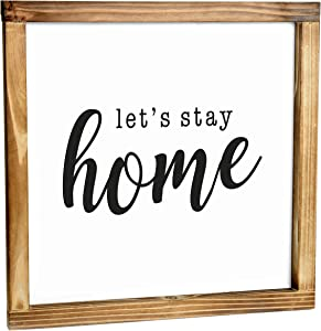 Let's Stay Home Sign - Rustic Farmhouse Decor For The Home Sign - Wall Decorations For Living Room, Modern Farmhouse Wall Decor, Rustic Home Decor, Cute Room Decor With Solid Wood Frame - 12x12 Inch