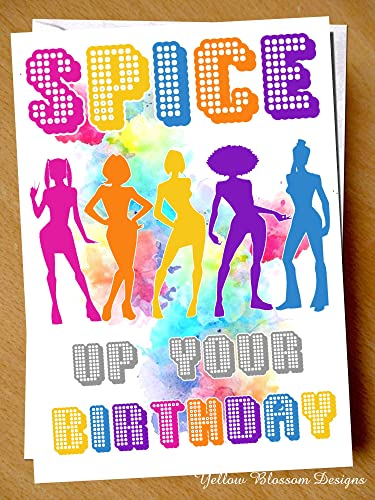 Funny Happy Birthday Card Spice Girls Up Your Life Music Comical Friend Sister Brother Mum Dad Auntie Best BFF World Reunion
