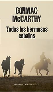 Todos los hermosos caballos (Trilogía de la frontera 1) (Spanish Edition)