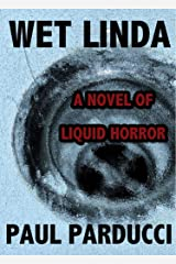 Wet Linda: A Novel of Liquid Horror Kindle Edition