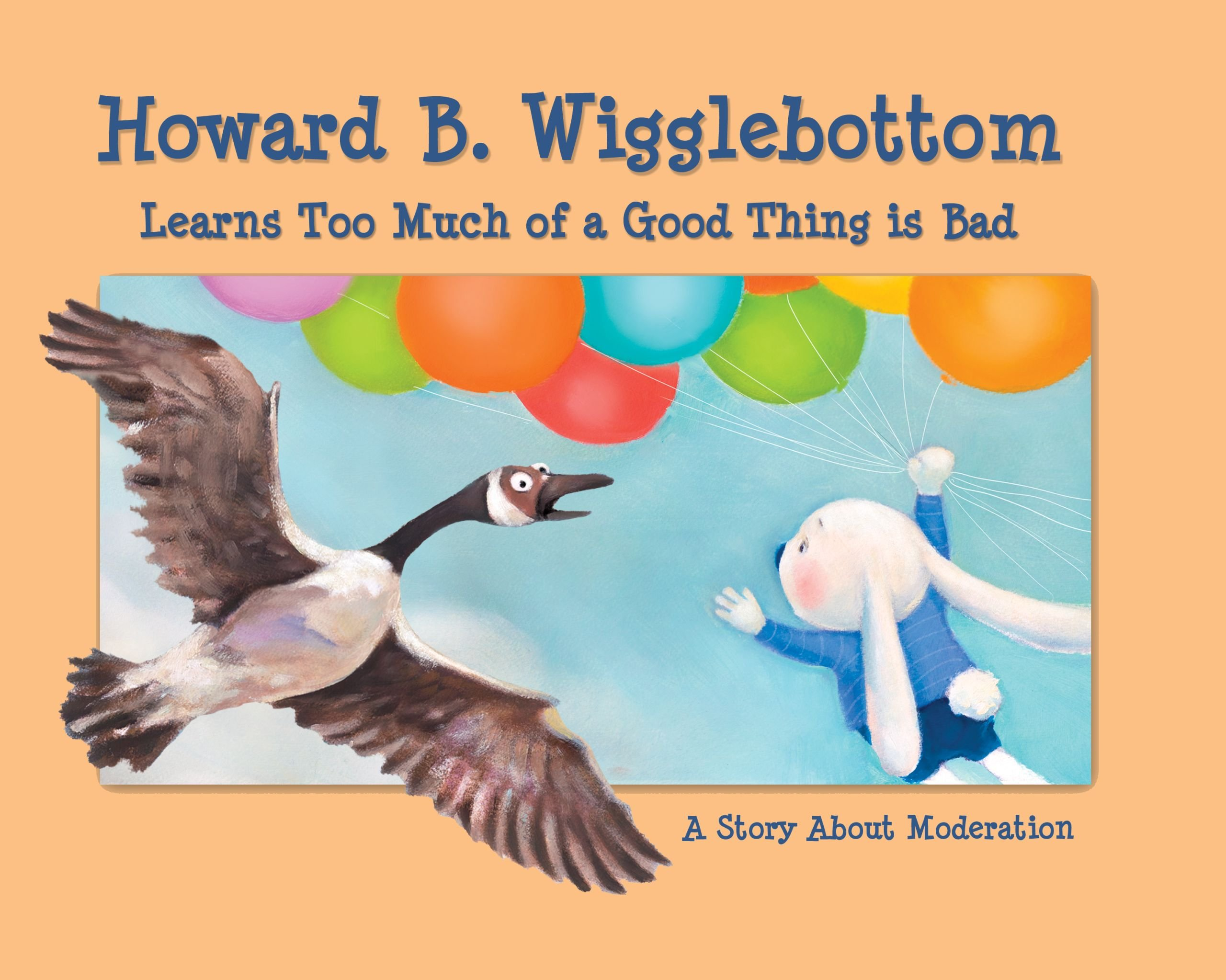 Download Howard B. Wigglebottom Learns Too Much of a Good Thing Is Bad: A Story about Moderation ebook