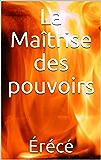 La Maîtrise des pouvoirs (La Trilogie des deux écoles de magie t. 2)