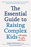 The Essential Guide to Raising Complex Kids with ADHD, Anxiety, and More: What Parents and Teachers Really Need to Know…