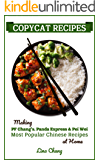 Copycat Recipes: Making PF Chang's, Panda Express & Pei Wei Most Popular Chinese Recipes at Home (Famous Restaurant…