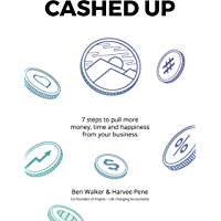 Cashed Up: 7 steps to pull more money, time and happiness from your business.