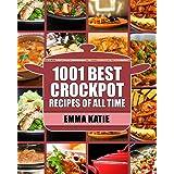 Crock Pot: 1001 Best Crock Pot Recipes of All Time (Crockpot, Crockpot Recipes, Crock Pot Cookbook, Crock Pot Recipes, Crock
