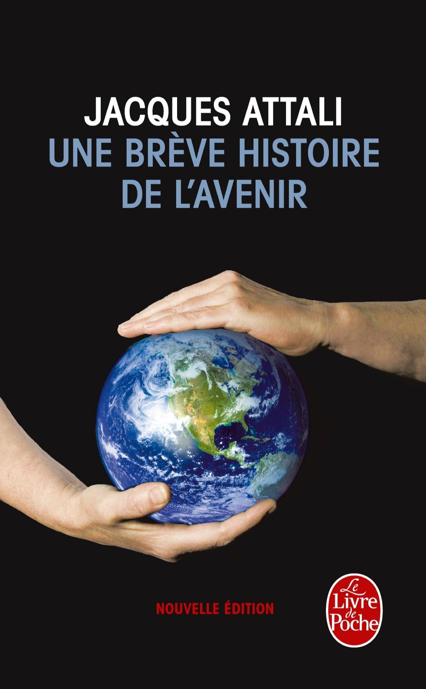 Une Breve Histoire de L'Avenir (Le Livre de Poche) (French Edition):  Jacques Attali: 9782253159698: Amazon.com: Books