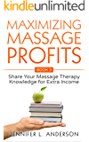 Maximizing Massage Profits: Share Your Massage Therapy Knowledge for Extra Income