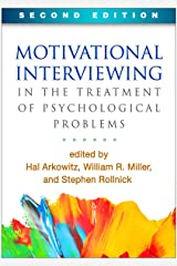 Motivational Interviewing in the Treatment of Psychological Problems, Second Edition (Applications of Motivational Interviewing) Paperback