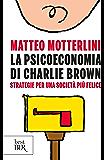La psicoeconomia di Charlie Brown: Strategie per una società più felice (Best BUR)