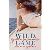 Wild Game: My Mother, Her Lover, and Me (English Edition)