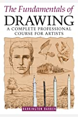 The Fundamentals of Drawing: A Complete Professional Course for Artists Kindle Edition
