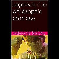 Leçons sur la philosophie chimique (French Edition)