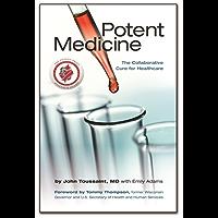 Potent Medicine: The Collaborative Cure for Healthcare (English Edition)