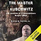 The Master of Auschwitz:: Memoirs of Rudolf Hoess, Kommandant SS