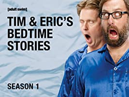 Tim & Eric's Bedtime Stories Season 1