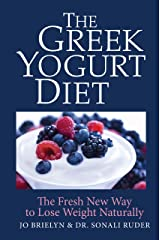 The Greek Yogurt Diet: The Fresh New Way to Lose Weight Naturally Kindle Edition