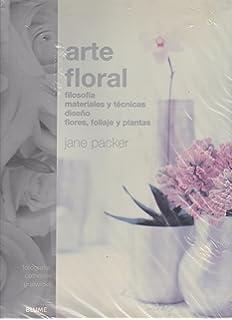 Arte floral: Filosofia, materiales y tecnicas diseno flores, follaje, y plantas