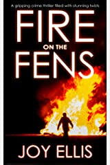 FIRE ON THE FENS a gripping crime thriller filled with stunning twists Kindle Edition