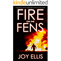 FIRE ON THE FENS a gripping crime thriller filled with stunning twists