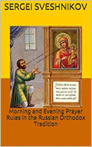 Morning and Evening Prayer Rules in the Russian Orthodox Tradition