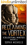 Reclaiming The Vortex: Celestial Mates (Book 3)