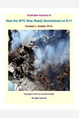 Illustrated Analysis of How the WTC Was Really Demolished on 9/11 Kindle Edition
