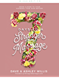 7 Days to a Stronger Marriage: Grow closer to your husband than ever before (7 Day Marriage Challenge Book 1)