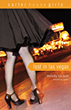 Lost in Las Vegas (Carter House Girls)