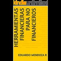 HERRAMIENTAS FINANCIERAS PARA NO FINANCIEROS (FINANZAS BASICAS nº 1)