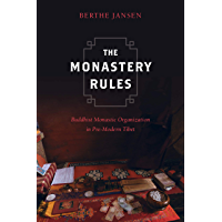 The Monastery Rules: Buddhist Monastic Organization in Pre-Modern Tibet (South Asia Across the Disciplines) (English…