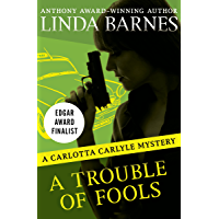A Trouble of Fools (The Carlotta Carlyle Mysteries Book 1)