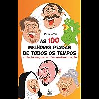 As 100 melhores piadas de todos os tempos